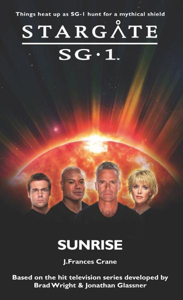 STARGATE SG1-17 Sunrise By: J. F. Crane
