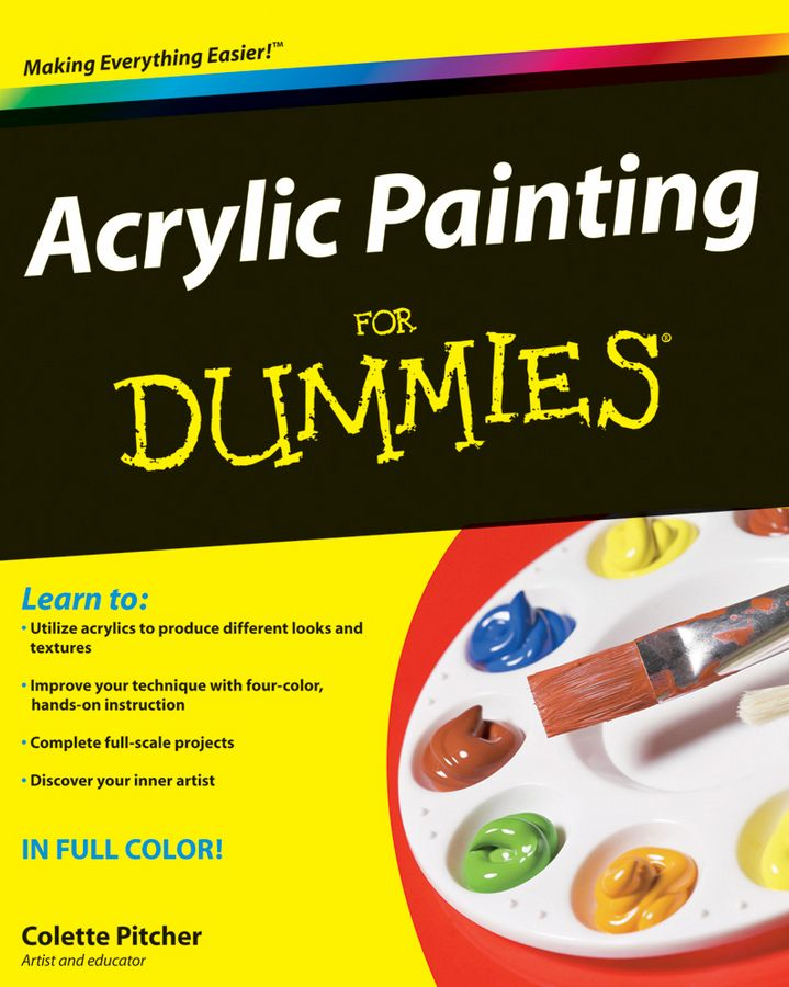Acrylic Painting For Dummies By: Colette Pitcher
