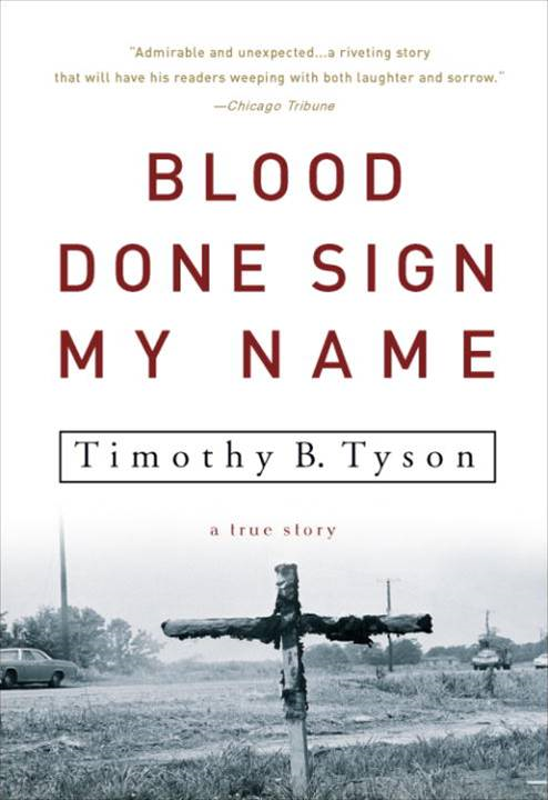 Blood Done Sign My Name By: Timothy B. Tyson