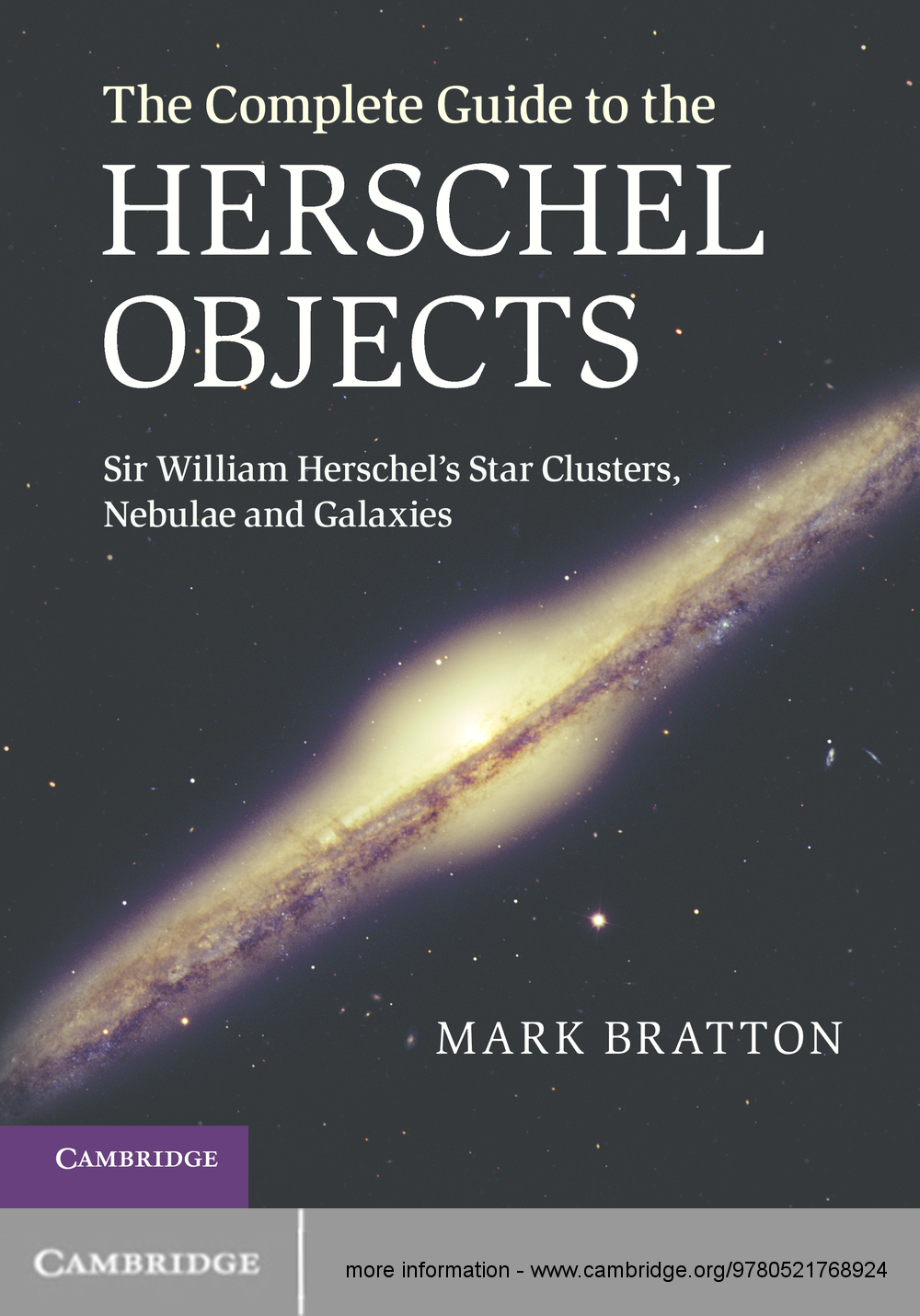 The Complete Guide to the Herschel Objects Sir William Herschel's Star Clusters,  Nebulae and Galaxies