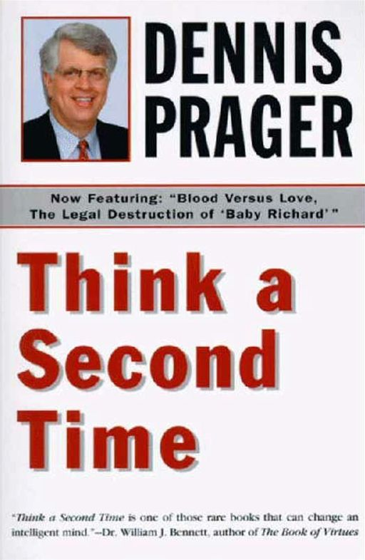 Think a Second Time By: Dennis Prager