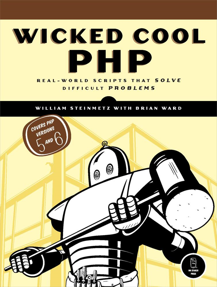 Wicked Cool PHP By: William Steinmetz and Brian Ward