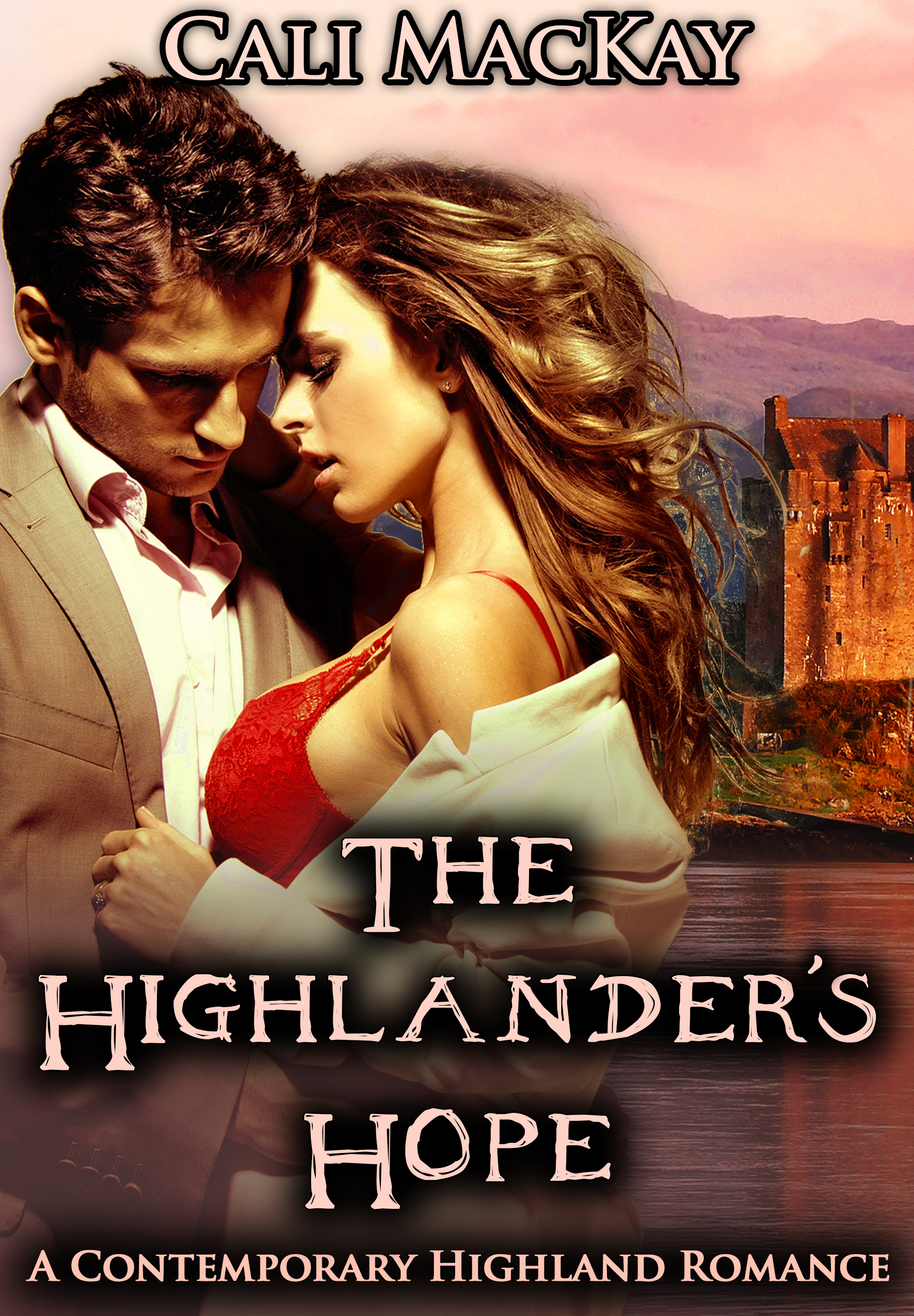 The Highlander's Hope: A Contemporary Highland Romance