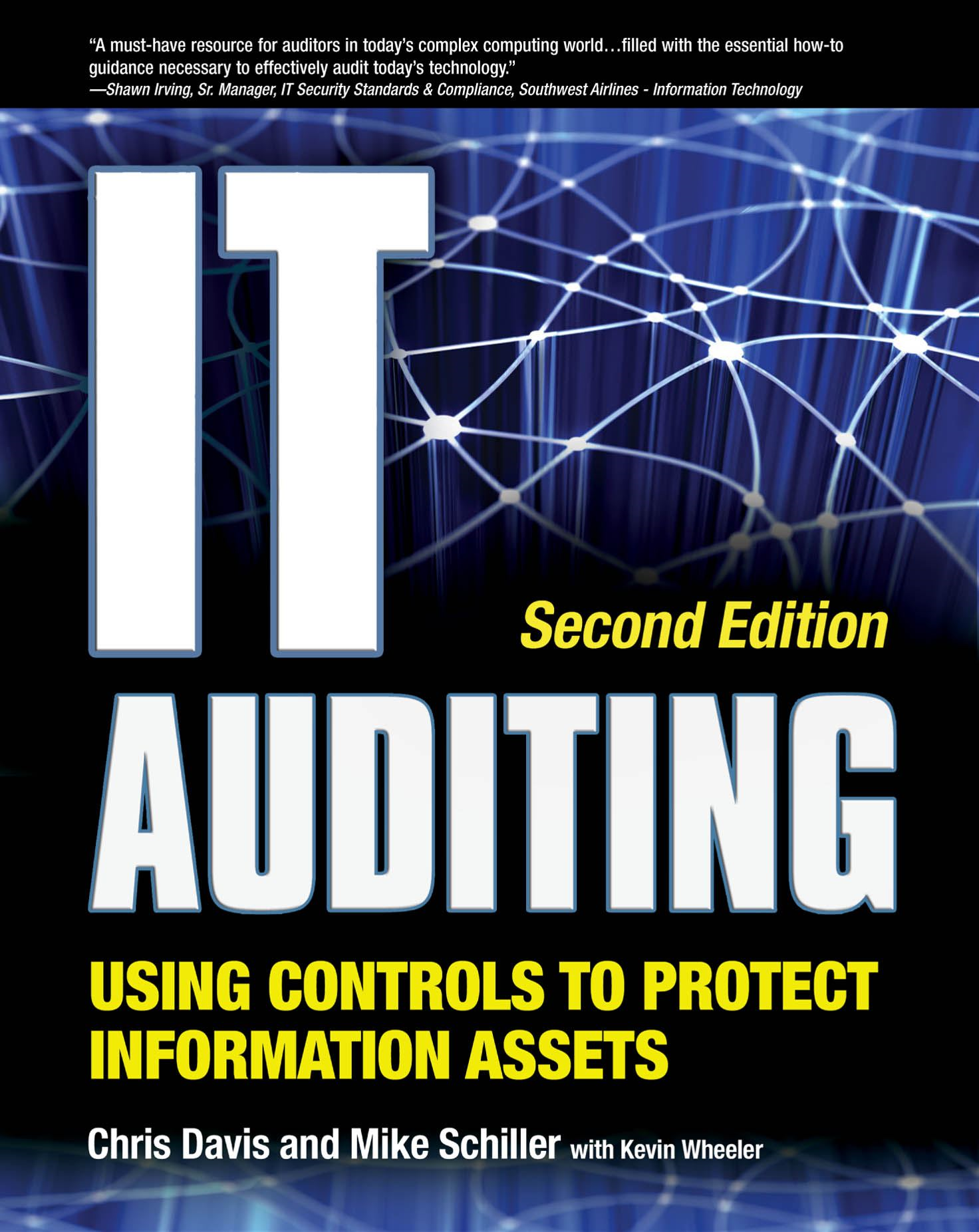IT Auditing Using Controls to Protect Information Assets 2/E