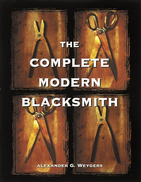 The Complete Modern Blacksmith