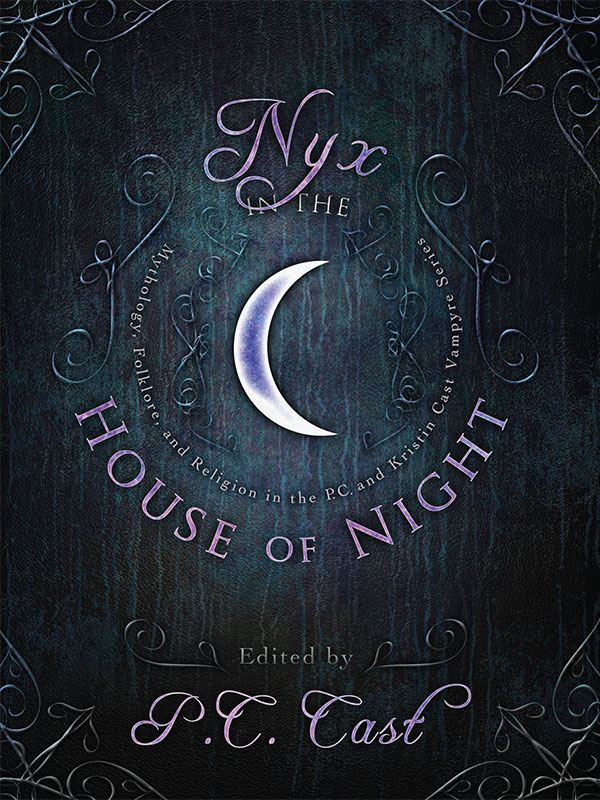 Nyx in the House of Night By: Amy H. Sturgis,Bryan Lankford,Christine Zika,Ellen Steiber,Jana Oliver,Jeri Smith-Ready,John Edgar Browning,Jordan Dane,Karen Mahoney,Kristin Cast,P. C. Cast,Trinity Faegen,Yasmine Galenorn