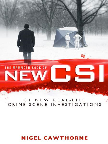 The Mammoth Book of New CSI By: Nigel Cawthorne