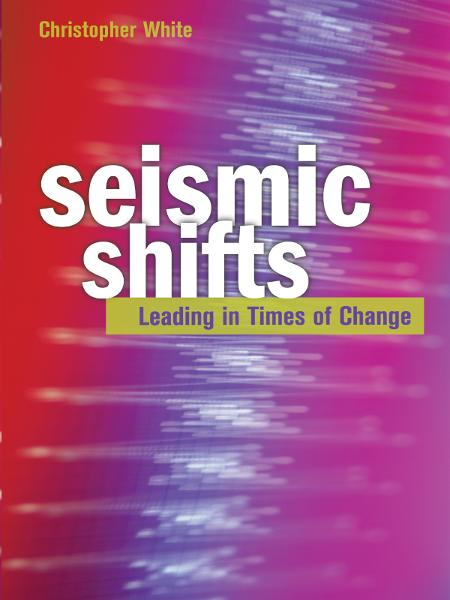 Seismic Shifts: Leading in Times of Change