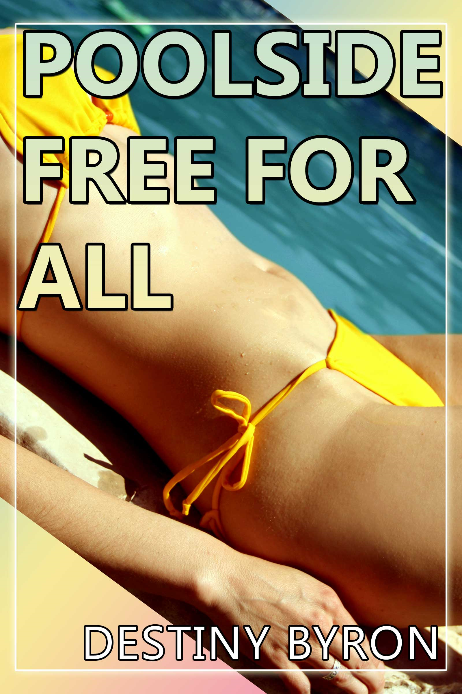Poolside free for all