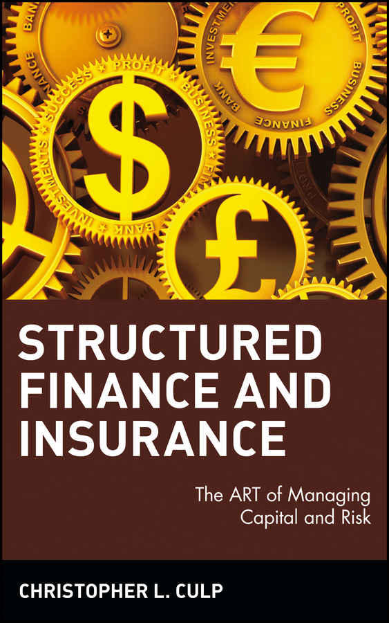 Structured Finance and Insurance By: Christopher L. Culp