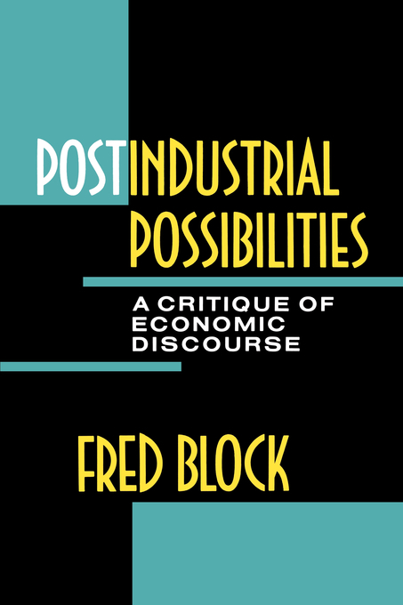 Postindustrial Possibilities: A Critique of Economic Discourse