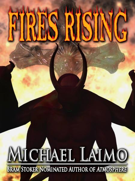 Fires Rising By: Michael Laimo