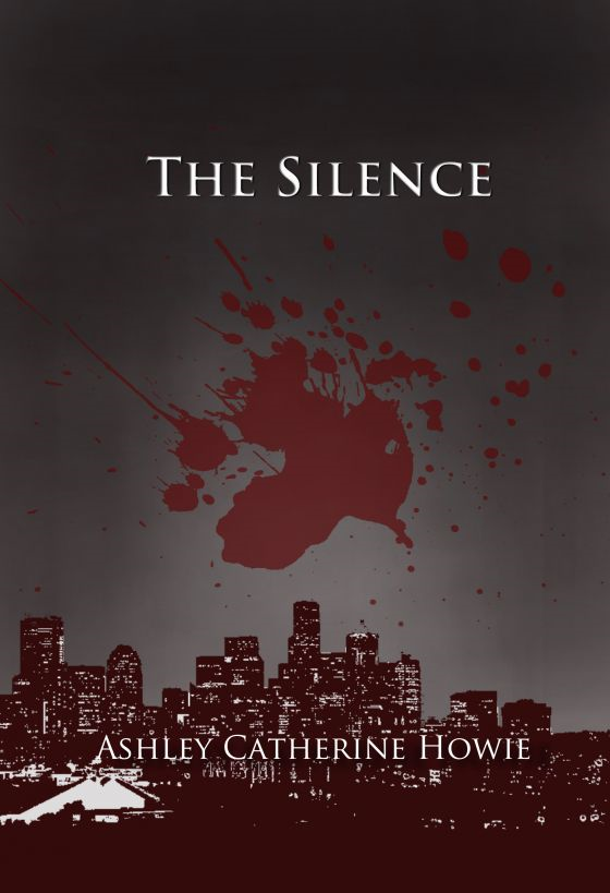 The Silence By: Ashley Howie