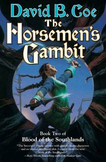 The Horsemen's Gambit By: David B. Coe