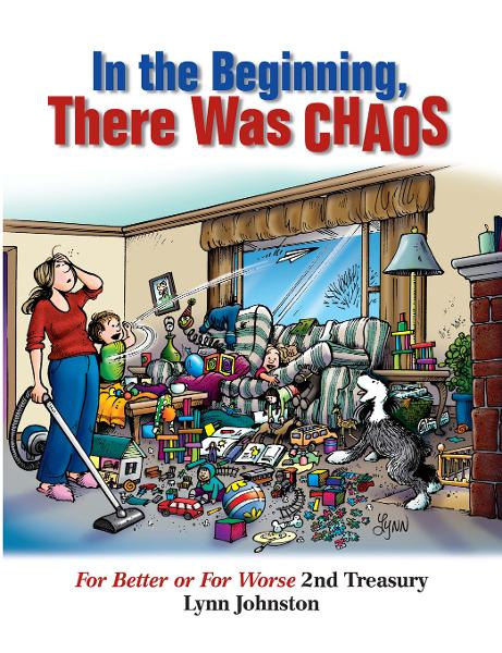 In the Beginning There Was Chaos: For Better or For Worse 2nd Treasury By: Lynn Johnston