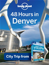 Lonely Planet 48 Hours In Denver: