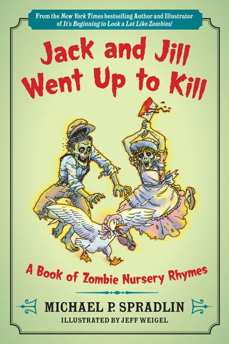 Jack and Jill Went Up to Kill By: Michael P. Spradlin,Jeff Weigel