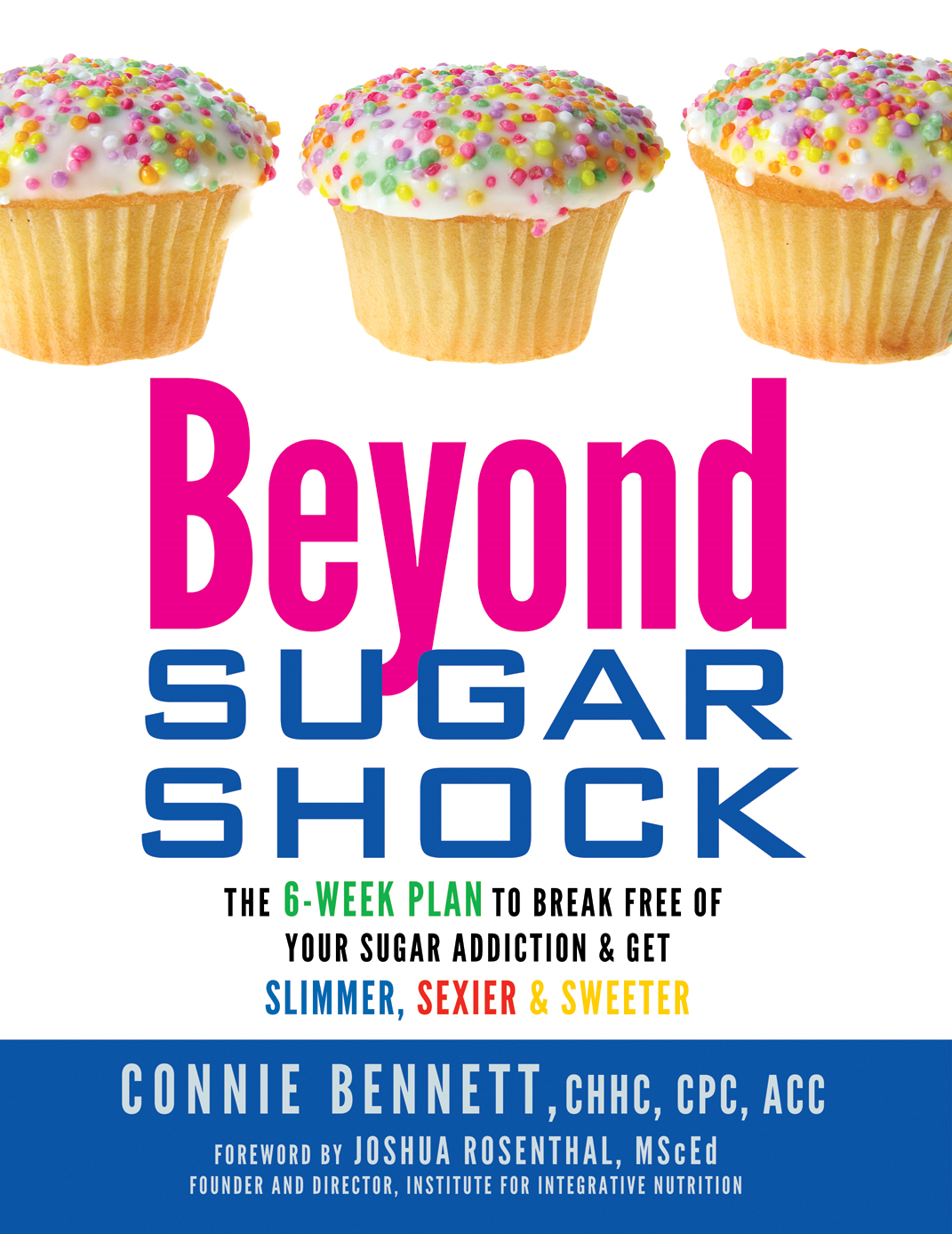 Beyond Sugar Shock By: Connie Bennett, CHHC, CPC, ACC