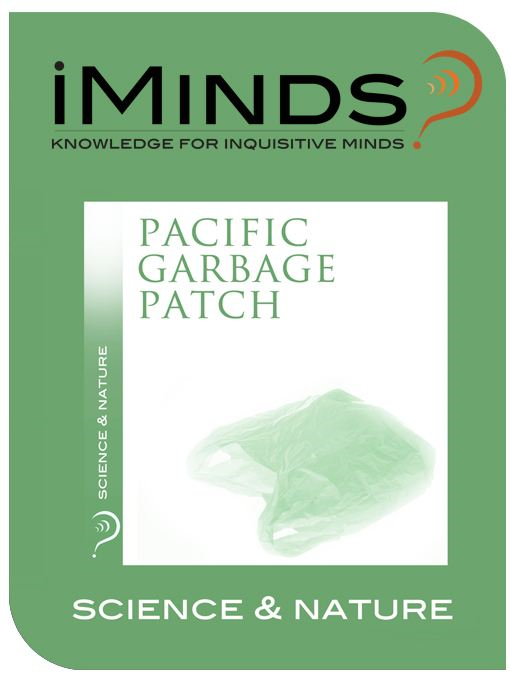 Great Pacific Garbage Patch: Science & Nature By: iMinds
