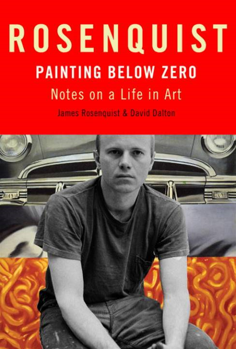 Painting Below Zero By: David Dalton,James Rosenquist