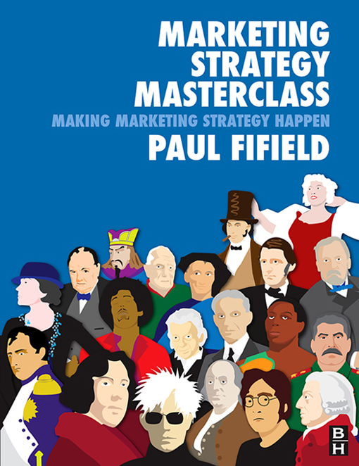 Marketing Strategy Masterclass By: Paul Fifield