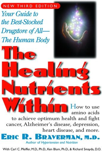 The Healing Nutrients Within: Facts Findings And New Research On Amino Acids