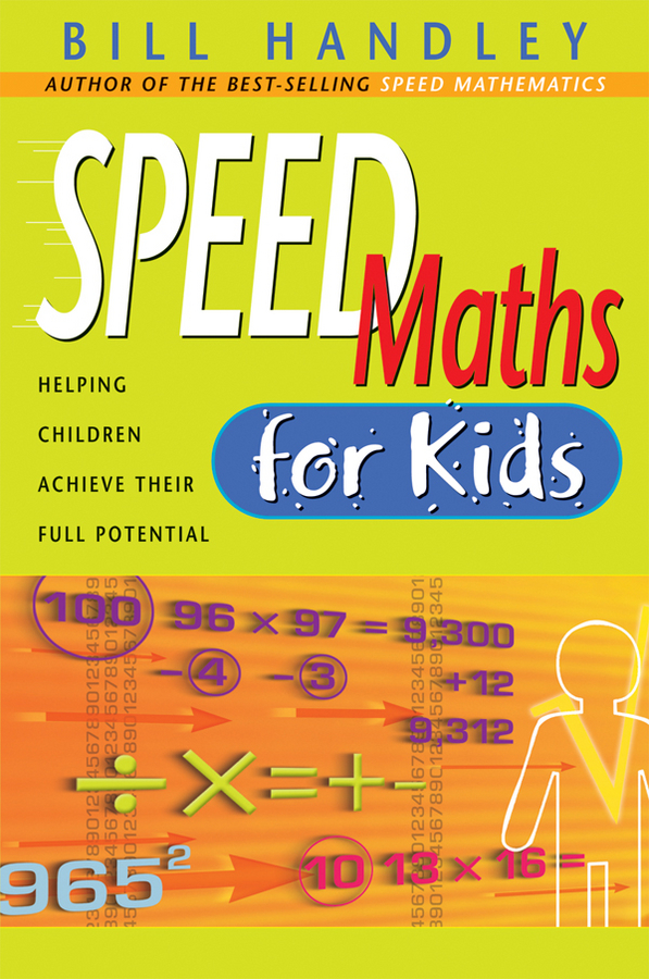 Speed Math for Kids By: Bill Handley