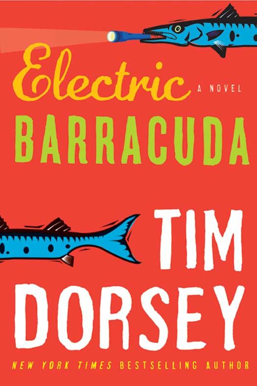 Electric Barracuda: A Novel By: Tim Dorsey