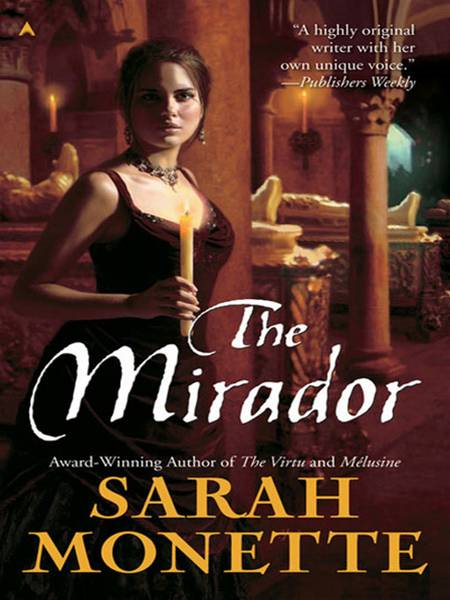 The Mirador By: Sarah Monette