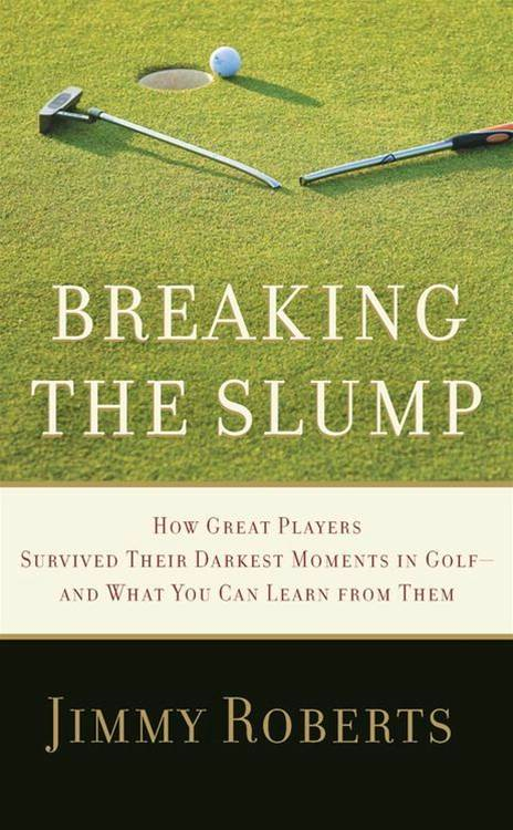 Breaking the Slump By: Jimmy Roberts