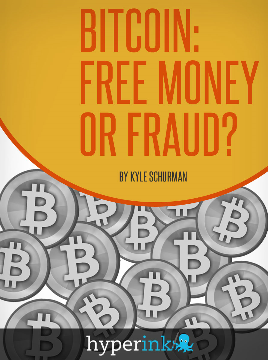 Bitcoin: Free Money or Fraud? (Decentralized Currency, Value, Mining) By: Kyle Schurman