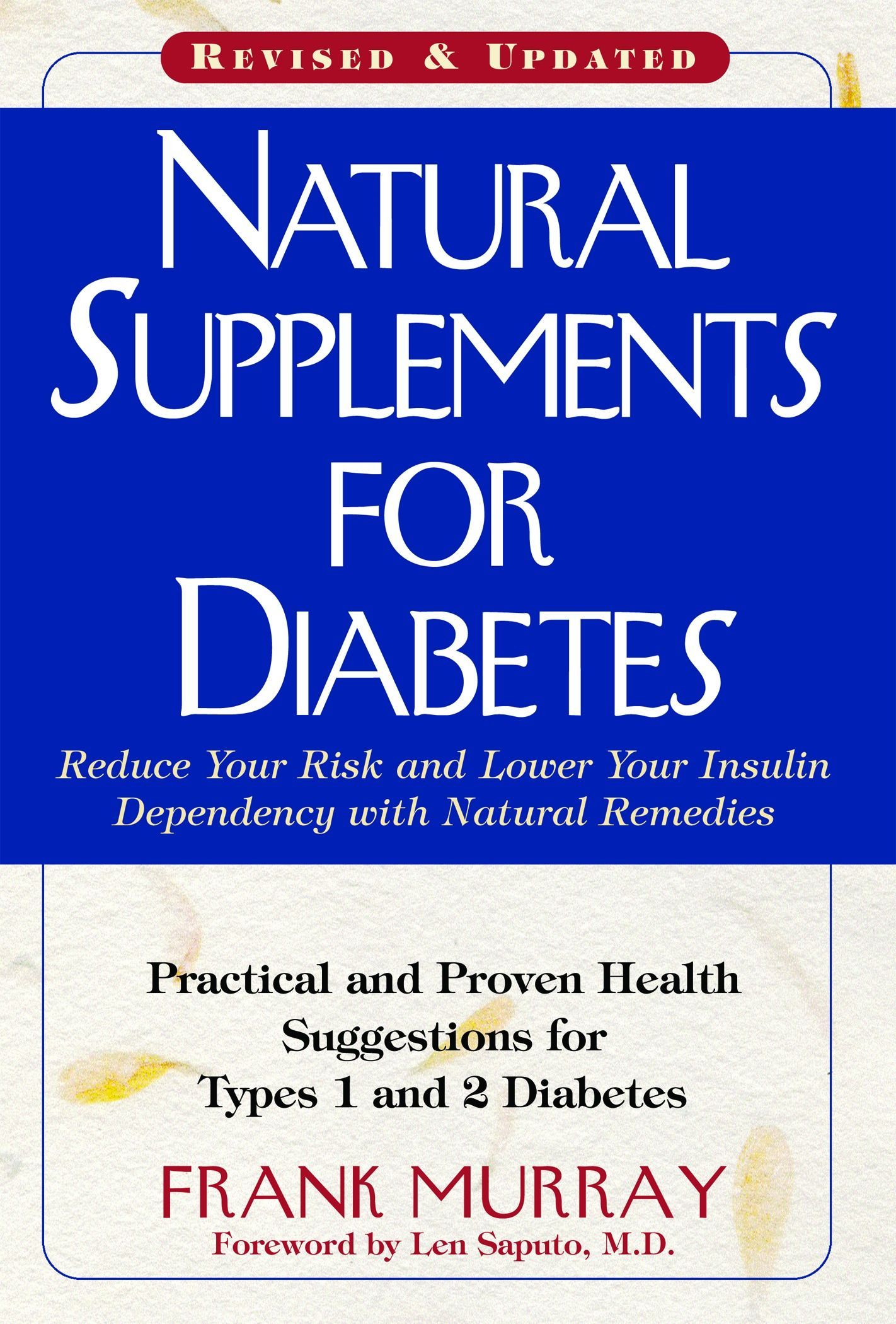 Natural Supplements For Diabetes : Practical And Proven Health Suggestions For Types 1 And 2 Diabetes