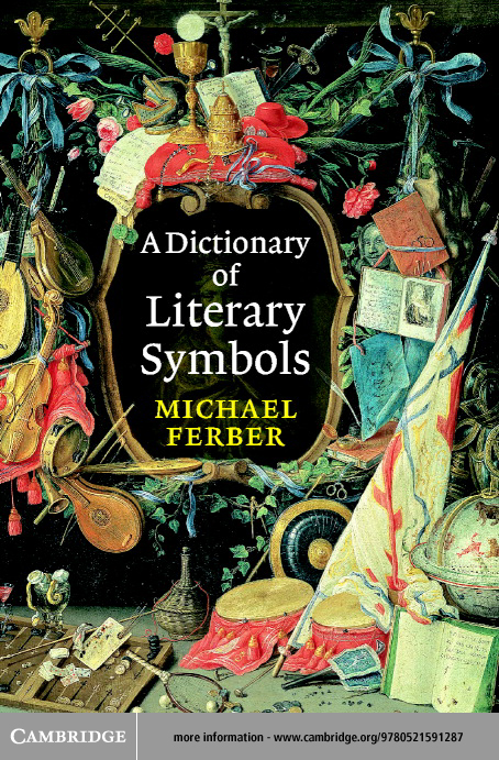 A Dictionary of Literary Symbols By: Ferber, Michael