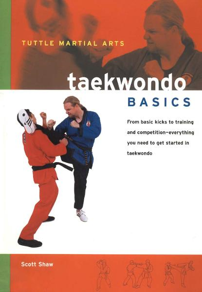 Taekwondo Basics By: Scott Shaw