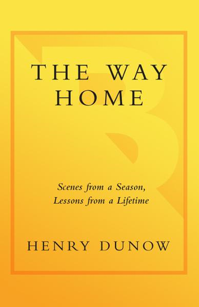The Way Home By: Henry Dunow