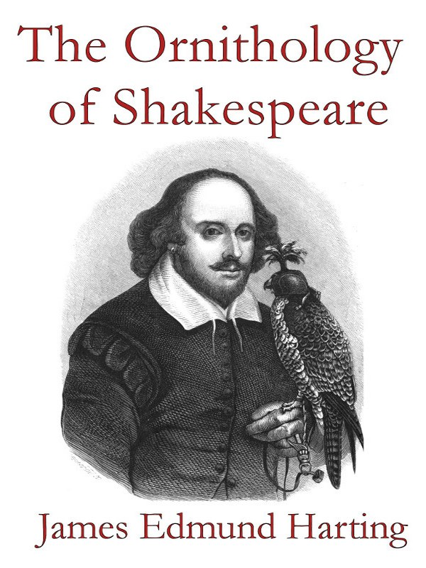 The Ornithology of Shakespeare, Critically Examined, Explained, and Illustrated