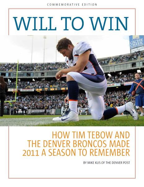 Will to Win: How Tim Tebow and the Denver Broncos turned 2011 into a season to remember By: Mike Klis