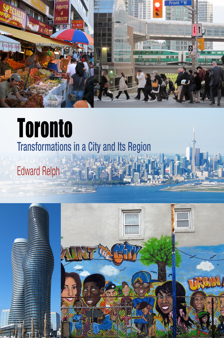 Toronto Transformations in a City and Its Region