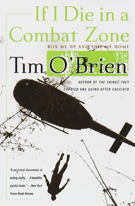 If I Die in a Combat Zone By: Tim O'Brien