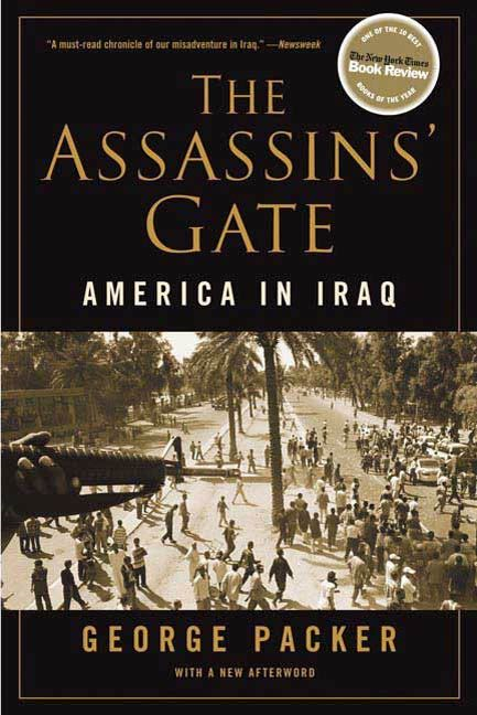 The Assassins' Gate By: George Packer