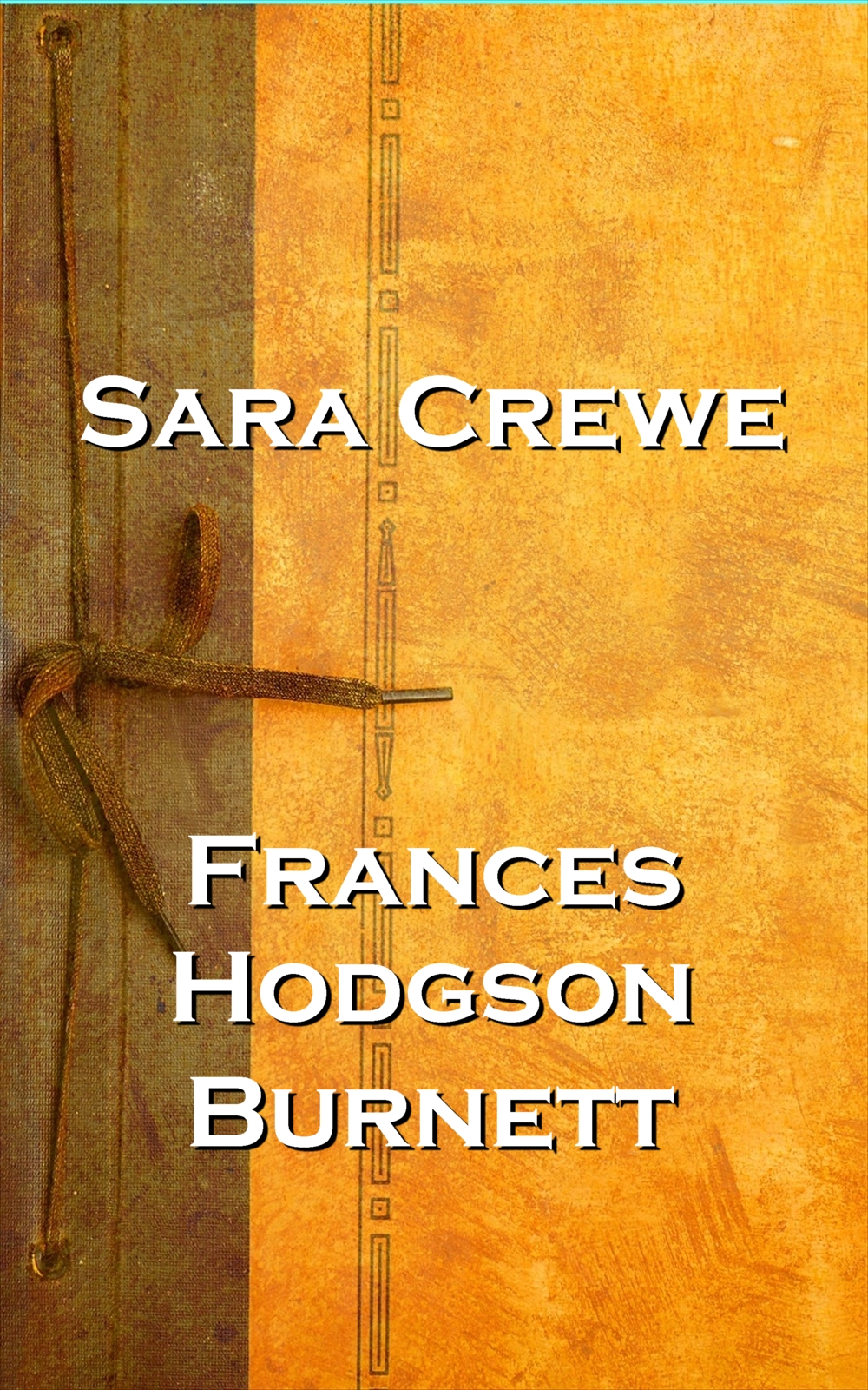 Sara Crewe, By Frances Hodgson Burnett