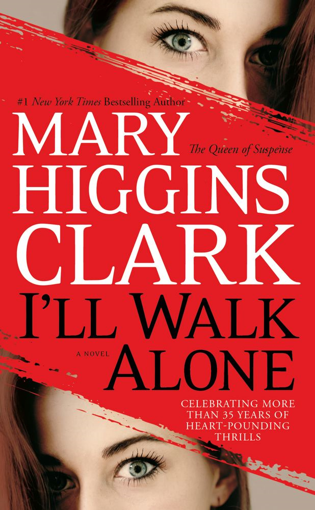 I'll Walk Alone By: Mary Higgins Clark