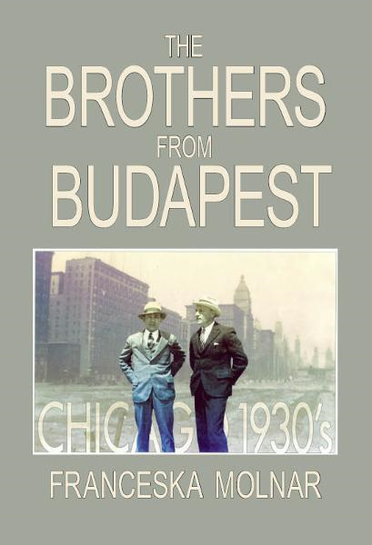 The Brothers From Budapest By: Franceska Molnar