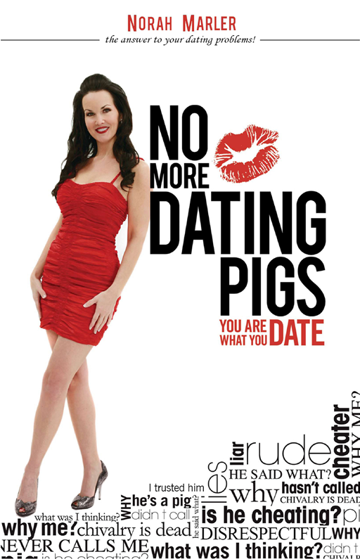 No More Dating Pigs: You Are What You Date!