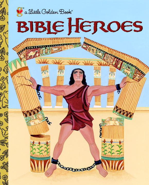 Bible Heroes By: Christin Ditchfield,Ande Cook