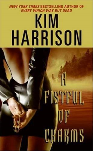 A Fistful of Charms By: Kim Harrison