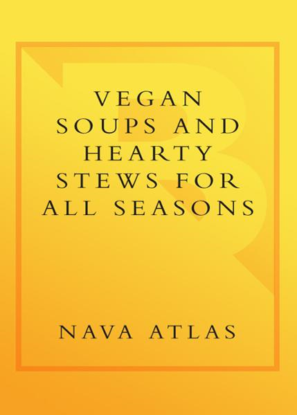Vegan Soups and Hearty Stews for All Seasons