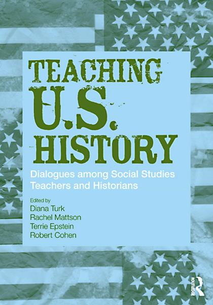 Teaching U.S. History: Dialogues Among Social Studies Teachers and Historians