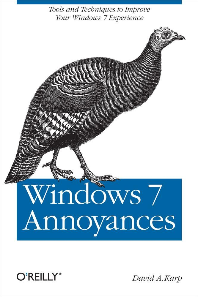 Windows 7 Annoyances By: David A. Karp