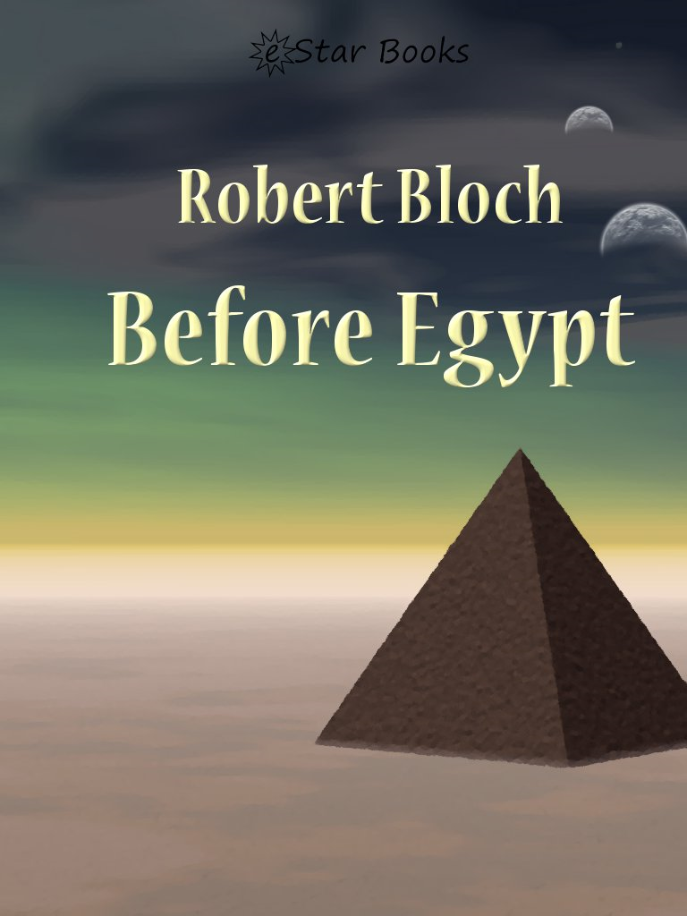 Before Egypt By: Robert Bloch